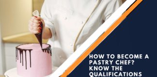 How To Become A Pastry Chef Know The Qualifications
