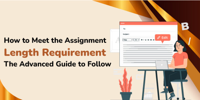 How to Meet the Assignment Length Requirement: The Advanced Guide to Follow
